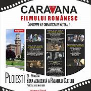 caravana filmului romanesc vine la ploiesti