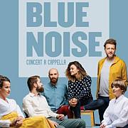 premiera muzicala la ploiesti trupa blue noise lanseaza primul album a cappella din romania